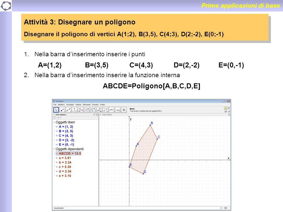 ABCDE=Poligono[A,B,C,D,E]